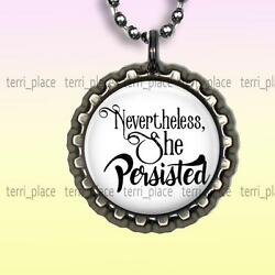 She Persisted Inspirational Quote Bottle Cap Necklace & Chain Handmade Jewelry
