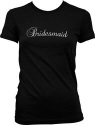 Script Bridesmaid Wedding Party Fun Bachelorette Party Juniors T shirt $22.95