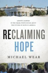 Reclaiming Hope: Lessons Learned in the Obama White House About the Futu .. NEW