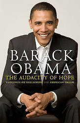 The Audacity Of Hope: Thoughts on Reclaiming the Dream by Barack Obama