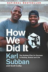 NEW - How We Did It: The Subban Plan for Success in Hockey School and Life