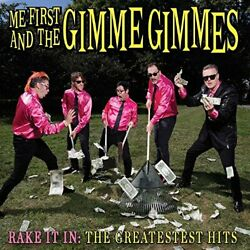 Me First And The Gimme Gimmes - Rake It In: The Greatest Hits [VINYL]