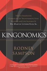 Kingonomics: Twelve Innovative Currencies for Transforming Your Business and Lif