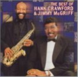 The Best of Hank Crawford and Jimmy Mcgriff CD NEW