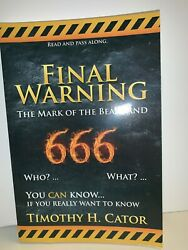 FINAL WARNING: MARK OF BEAST AND 666 By Timothy H Cator 2015 PB
