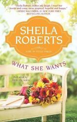 What She Wants (Life in Icicle Falls) by Roberts Sheila