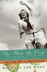She Flew the Coop: A Novel Concerning Life Death Sex and Recipes in Limoges L