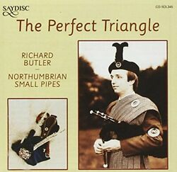 Richard Butler - The Perfect Triangle Northumbrian small pipes [CD]