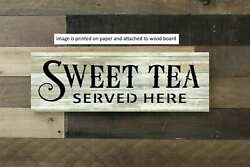 Sweet Tea Served Here Wood Sign Farmhouse Rustic Decor PRINT $15.99