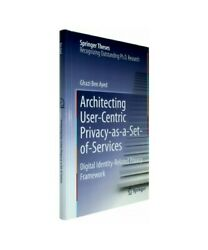 Ghazi ben Ayed  Architecting User-Centric Privacy-As-A-Set-Of-Services  $125.86