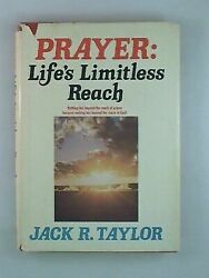Prayer: Life's Limitless Reach by Taylor Jack R.