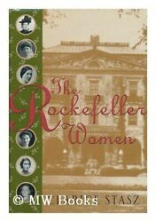 The Rockefeller Women: Dynasty of Piety Privacy and Service by Stasz Clarice $4.49