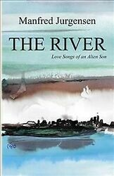 The River: Love Songs of an Alien Son Brand New Free shipping AU $36.21