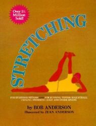 Stretching for Everyday Fitness and for Running Tennis Raquetball; Cycling Sw $3.87