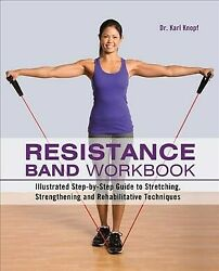 Resistance Band Workbook : Illustrated Step by Step Guide to Stretching Stre... AU $28.09