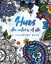 Hues: The Colors of Life: A Coloring Book Brand New Free shipping AU $22.54
