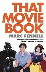 That Movie Book : Awesome Weird and Wonderful Movies for Every Weekend of Yo... AU $33.39