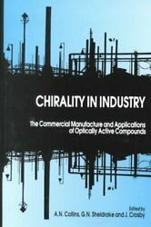 Chirality in Industry : The Commercial Manufacture and Applications of Optica...