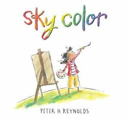 Creatrilogy Ser.: Sky Color by Peter H. Reynolds 2012 Hardcover $16.35