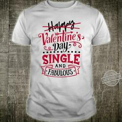 Anti Valentines For Day Happy With Single And Fabulous Funny Shirt $15.25