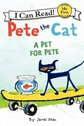 Pete the Cat: A Pet for Pete My First I Can Read $3.14
