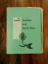 1958 ALL ABOUT SATELLITES AND SPACE SHIPS by Dietz vintage children#x27;s book $6.50