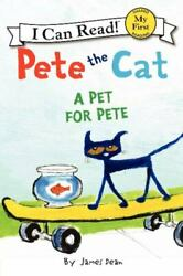 Pete the Cat: A Pet for Pete My First I Can Read $5.49