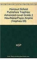 Harcourt School Publishers Trophies: Advanced Level Grade 2 How Make Paper Airp $4.97