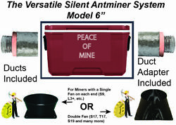 The Silent Antminer System Model 6quot; Complete System with Ducts and Adapter $160.00
