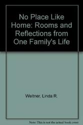 No Place Like Home: Rooms and Reflections from One Family#x27;s Life by Weltner Li $3.99