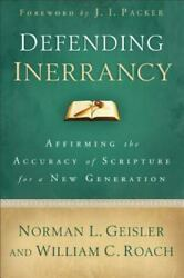Defending Inerrancy: Affirming the Accuracy of Scripture for a New Generation R $11.54