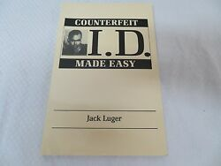 Counterfeit I. D. Made Easy by Jack Luger 1990 Paperback $12.95