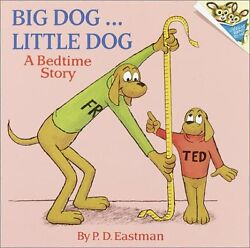 Big Dog... Little Dog A Bedtime Story by P.D. Eastman $4.29