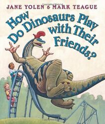 How Do Dinosaurs Play with Their Friends? by Jane Yolen $4.29