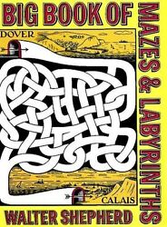 Big Book of Mazes and Labyrinths (Dover Childrens Activity Books) by Walter She