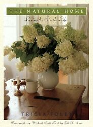 The Natural Home: Living the Simple Life by Tricia Foley $4.49