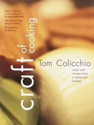 Craft of Cooking: Notes and Recipes from a Restaurant Kitchen by Tom Colicchio $4.49