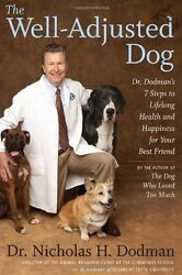 The Well Adjusted Dog: Dr. Dodmans Seven Steps to Lifelong Health and Happiness $4.29