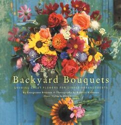 Backyard Bouquets: Growing Great Flowers for Simpl $4.89