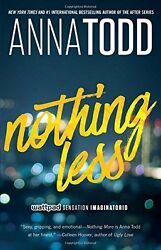 Nothing Less (The Landon series) by Anna Todd