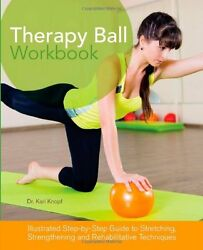 Therapy Ball Workbook: Illustrated Step by Step Gu $10.09