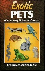 Exotic Pets: A Veterinary Guide for Owners $4.89