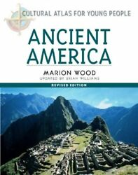 Ancient America Cultural Atlas for Young People by Marion Wood $4.99