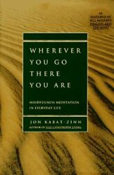 Wherever You Go There You Are: Mindfulness Medita
