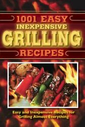 1001 Easy Inexpensive Grilling Recipes $4.49