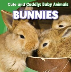 Bunnies Cute and Cuddly: Baby Animals $6.14