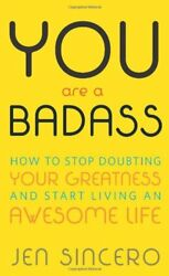 You Are a Badass: How to Stop Doubting Your Greatn $4.49
