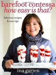 Barefoot Contessa How Easy Is That?: Fabulous Rec $5.87