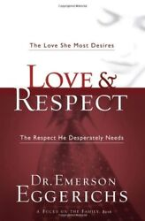 Love & Respect: The Love She Most Desires; The Res