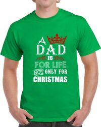 A Dad Is For Life Christmas T Shirt Great Fathers Gift Novelty Clothing Tee Top $11.47